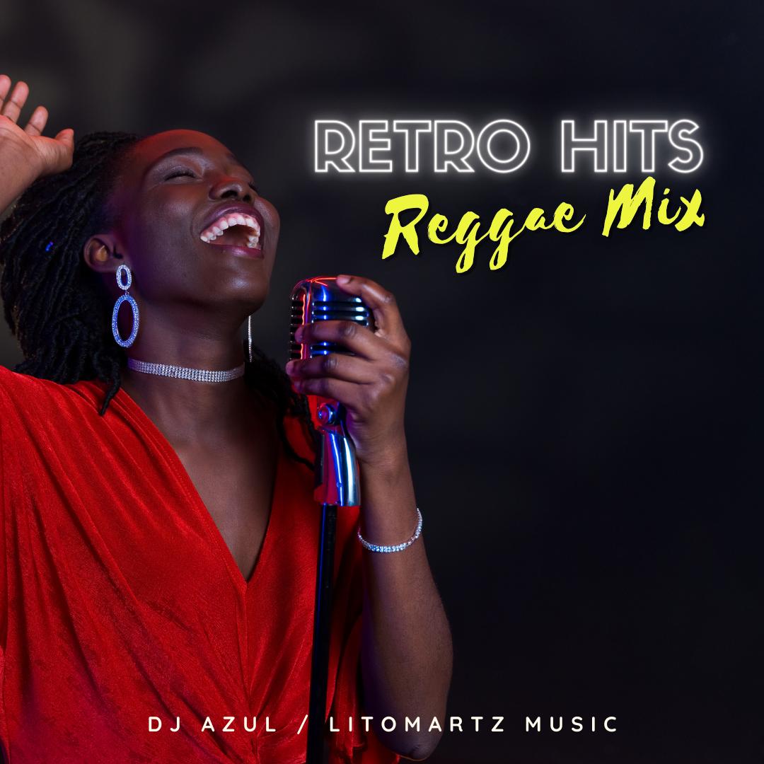 Retro Hits Reggae Mix 1 - Litomartz (DJ Azul)